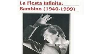 La fiesta infinita: Bambino (1940-1999)